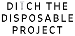 ditch the disposable project